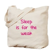 Sleep is for the weak Tote Bag