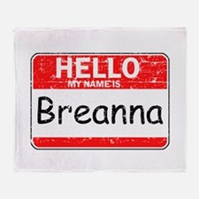 Hello My name is Breanna Throw Blanket