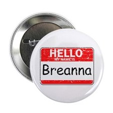 """Hello My name is Breanna 2.25"""" Button"""