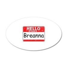 Hello My name is Breanna Wall Decal