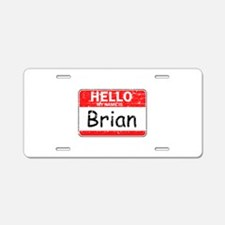 Hello My name is Brian Aluminum License Plate
