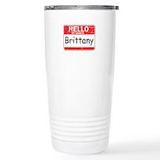 Hello My name is Brittany Travel Mug