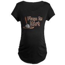 Plays In Dirt Garden Shirt T-Shirt