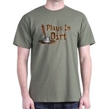 Plays In Dirt Garden Shirt T-Shirt