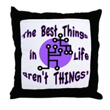 Best Things aren't things Throw Pillow