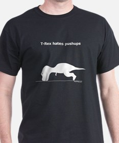 TRex hates pushups White T-Shirt