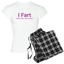 I Fart - What's your super power? Pajamas