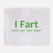 I Fart - What's your super power? Throw Blanket