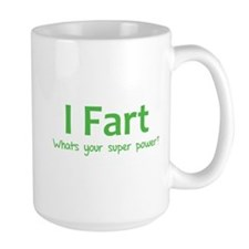 I Fart - What's your super power? Mug