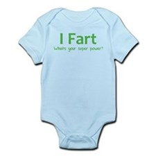 I Fart - What's your super power? Infant Bodysuit
