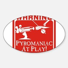 Pyromaniac At Play Oval Decal
