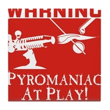 Pyromaniac At Play Tile Coaster