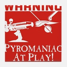 Pyromaniac At Play Tile Coaster