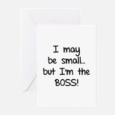 I may be small... but I'm the boss! Greeting Cards
