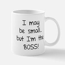I may be small... but I'm the boss! Small Small Mug