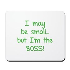I may be small... but I'm the boss! Mousepad