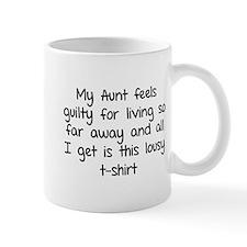 My aunt feels guilty for living so far away Mug