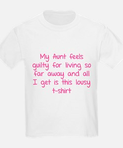 My aunt feels guilty for living so far away T-Shirt