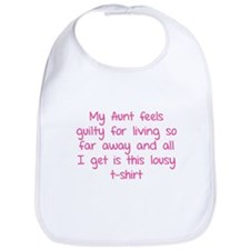 My aunt feels guilty for living so far away Bib
