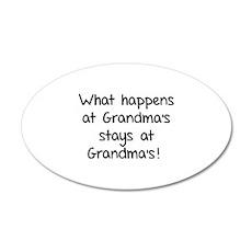 What happens at Grandma's stays at Grandma's! 22x1