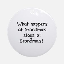 What happens at Grandma's stays at Grandma's! Orna