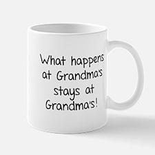 What happens at Grandma's stays at Grandma's! Mug