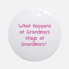 What happens at Grandma's stays at Grandma's! Orna