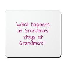 What happens at Grandma's stays at Grandma's! Mous