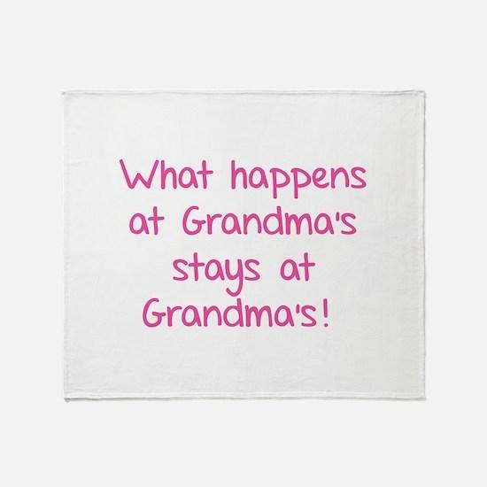 What happens at Grandma's stays at Grandma's! Sta