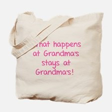 What happens at Grandma's stays at Grandma's! Tote