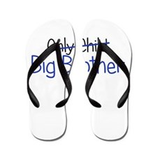 Big Brother Funny Flip Flops