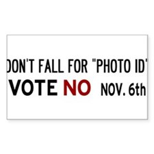"""Don't fall for """"Photo ID"""" - Vote No Decal"""