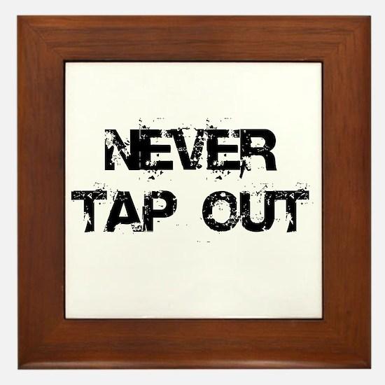 Never Tap out Framed Tile