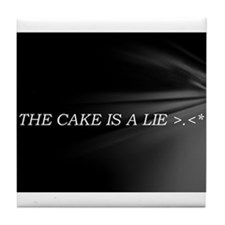 The Cake Is A Lie!! Tile Coaster