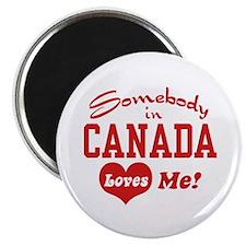 Somebody in Canada Loves Me Magnet
