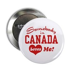 Somebody in Canada Loves Me Button