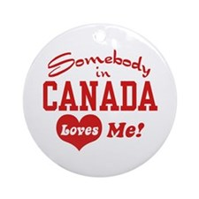 Somebody in Canada Loves Me Ornament (Round)
