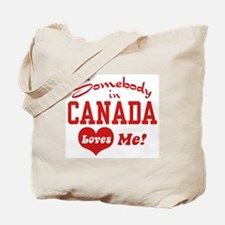 Somebody in Canada Loves Me Tote Bag