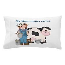 My Mom Milks Cows Pillow Case