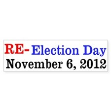 Re-election Day 11-6-12 Bumper Sticker