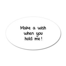 Make a wish when you hold me! 38.5 x 24.5 Oval Wal