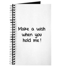 Make a wish when you hold me! Journal
