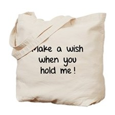 Make a wish when you hold me! Tote Bag