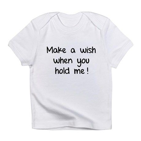 Make a wish when you hold me! Infant T-Shirt