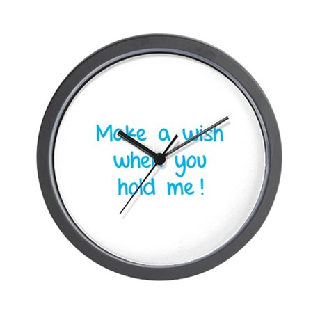 Make a wish when you hold me! Wall Clock