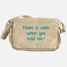 Make a wish when you hold me! Messenger Bag