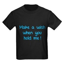 Make a wish when you hold me! T