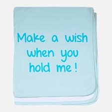 Make a wish when you hold me! baby blanket