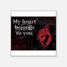 "My heart belongs to you Square Sticker 3"" x 3"""