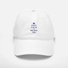 Keep Calm and Weave On Baseball Baseball Cap
